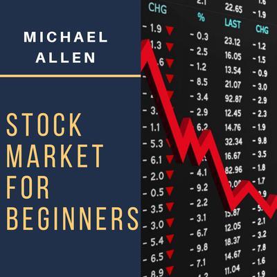Stock Market for Beginners  Audiobook, by Michael Allen