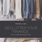 Declutter Your Finance Audiobook, by Michael Allen