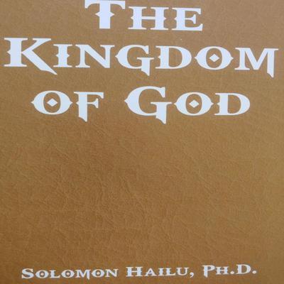 The Kingdom of God  Audiobook, by Professor Solomon Hailu