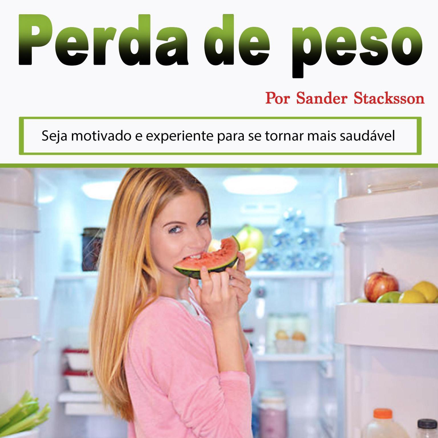 Perda de peso: Seja motivado e experiente para se tornar mais saudável (Portuguese Edition) Audiobook, by Sander Stacksson