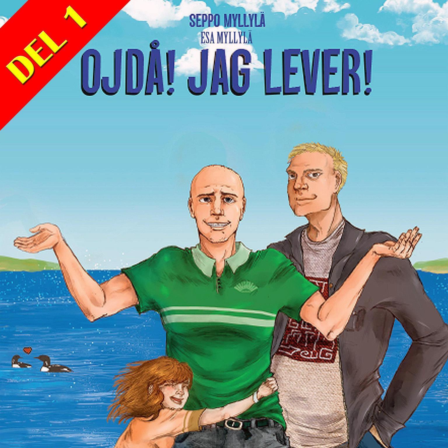 Ojdå! Jag lever! (Del 1) Audiobook, by Seppo Myllylä