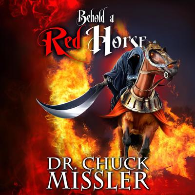 Behold a Red Horse: Wars and Rumors of Wars Audiobook, by Chuck Missler