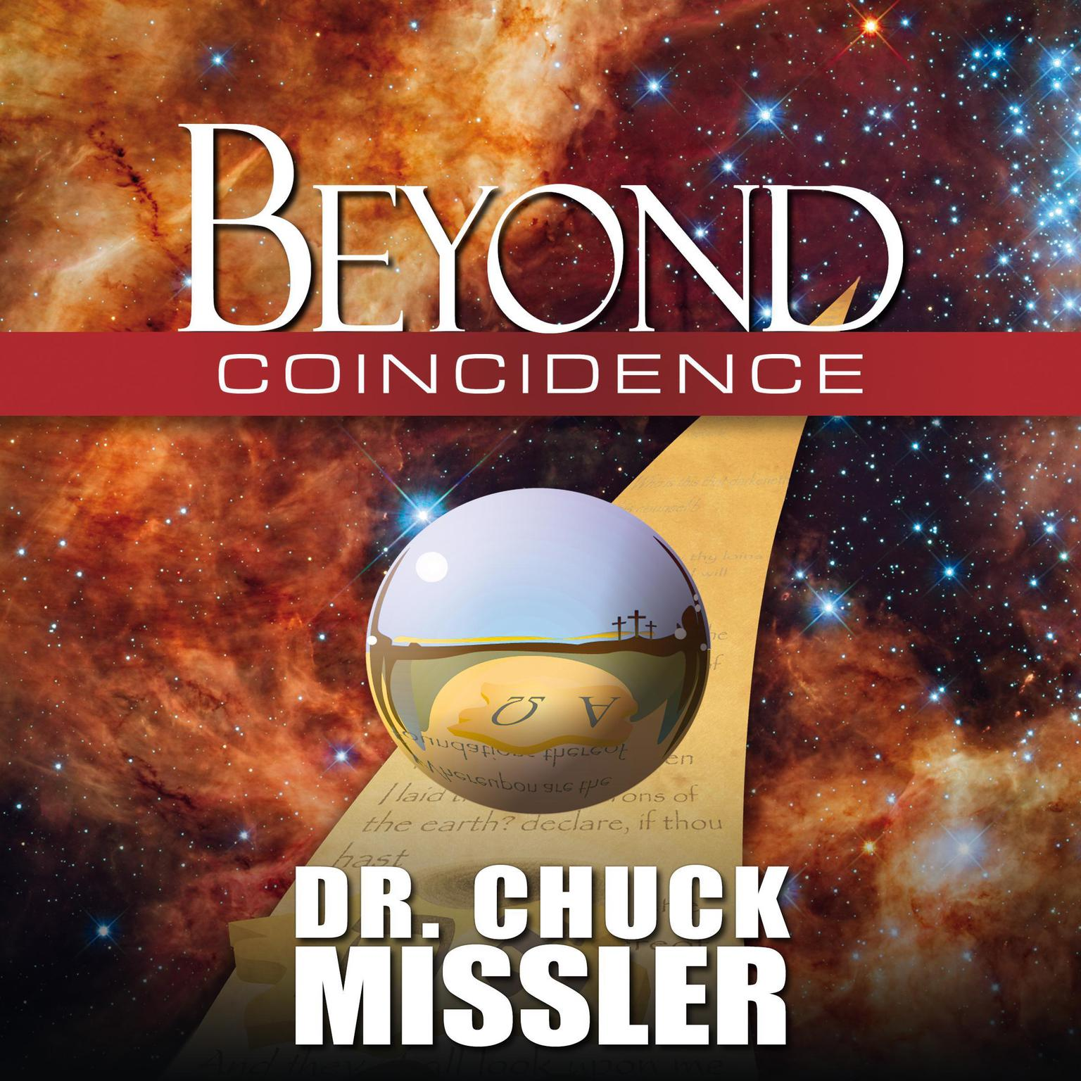 Beyond Coincidence Audiobook, by Chuck Missler