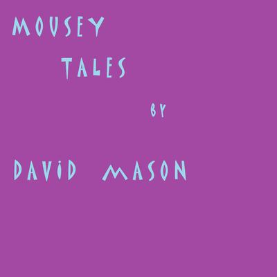 Mousey Tales Audiobook, by David Mason