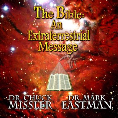 The Bible: An Extraterrestrial Message Audiobook, by Chuck Missler