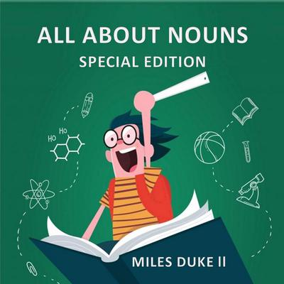 All About Nouns (Special Edition) Audiobook, by Miles Duke