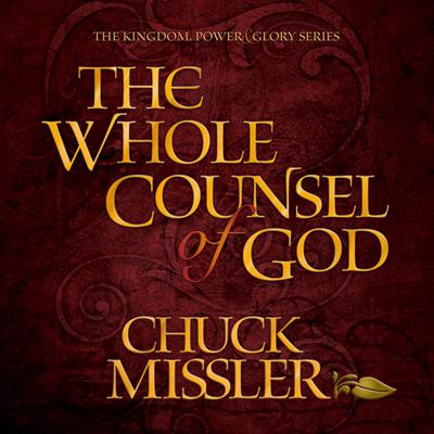 The Whole Counsel of God Audiobook, by Chuck Missler