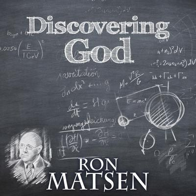 Discovering God Audiobook, by Ron Matsen