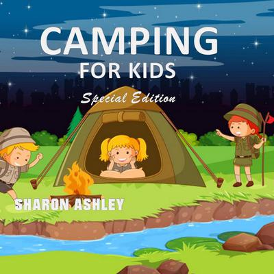 Camping for Kids (Special Edition) Audiobook, by Sharon Ashley