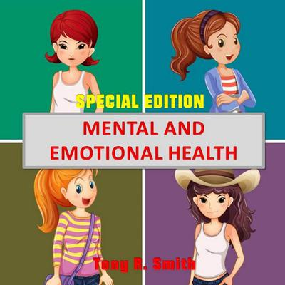 Mental and Emotional Health (Special Edition) Audiobook, by Tony R. Smith