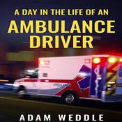 A Day in the Life of an Ambulance Driver