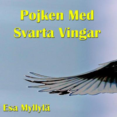 Pojken med svarta vingar Audiobook, by Esa Myllylä