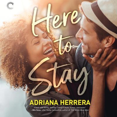 Here to Stay Audiobook, by Adriana Herrera