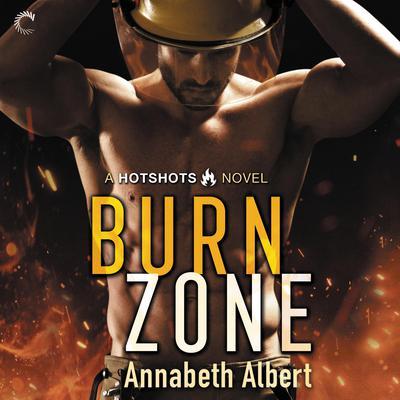 Burn Zone Audiobook, by Annabeth Albert