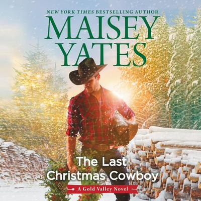 The Last Christmas Cowboy Audiobook, by Maisey Yates