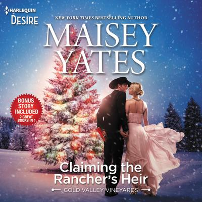 Claiming the Rancher's Heir & Rancher's Wild Secret Audiobook, by Maisey Yates