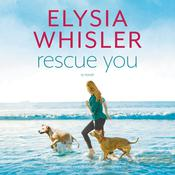 Rescue You Audiobook, by Elysia Whisler