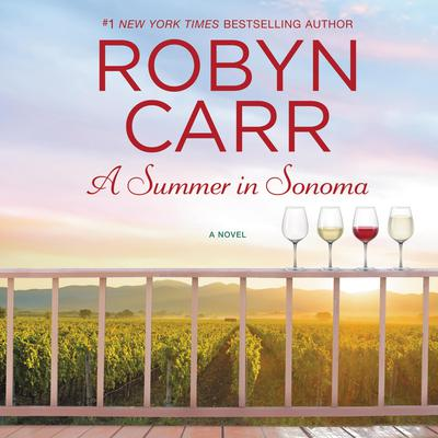 A Summer in Sonoma Audiobook, by Robyn Carr