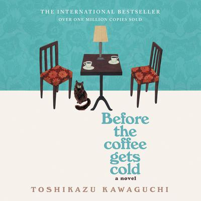 Before the Coffee Gets Cold Audiobook, by Toshikazu Kawaguchi
