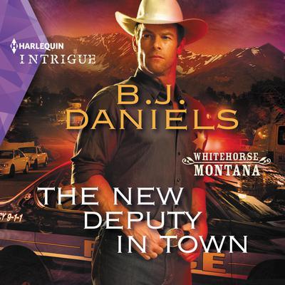 The New Deputy in Town Audiobook, by B. J. Daniels