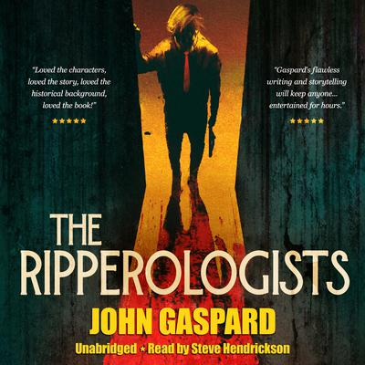 The Ripperologists   Audiobook, by John Gaspard