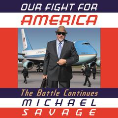 Our Fight for America: The War Continues Audiobook, by