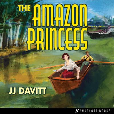 The Amazon Princess Audiobook, by J.J. Davitt