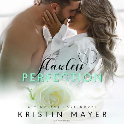 Flawless Perfection Audiobook, by Kristin Mayer