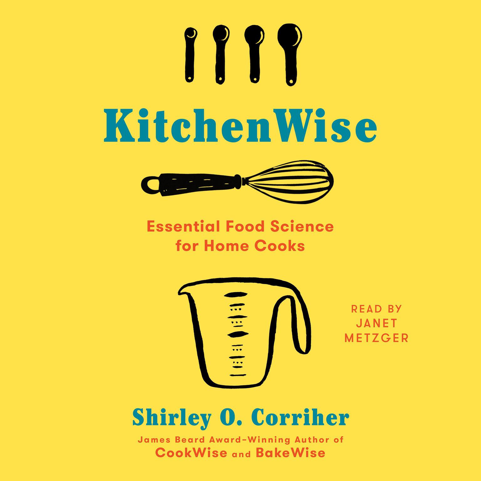 KitchenWise: Essential Food Science for Home Cooks Audiobook, by Shirley O.  Corriher