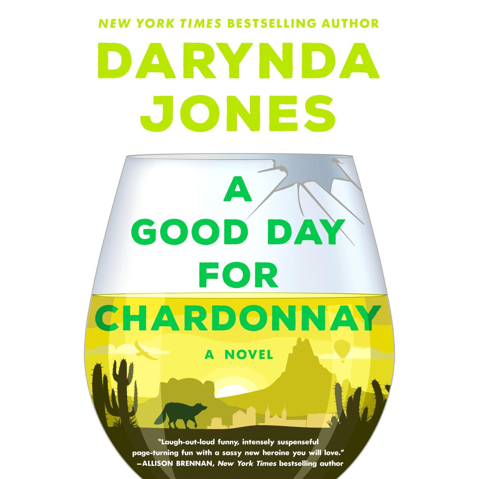 A Good Day for Chardonnay: A Novel Audiobook, by Darynda Jones