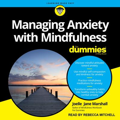 Managing Anxiety with Mindfulness For Dummies Audiobook, by Joelle Jane Marshall