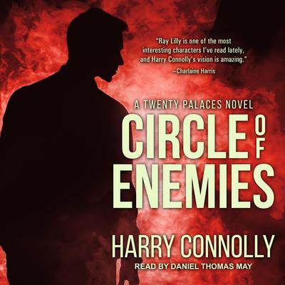 Circle of Enemies: A Twenty Palaces Novel Audiobook, by Harry Connolly