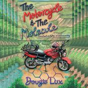 The Motorcycle & The Molecule