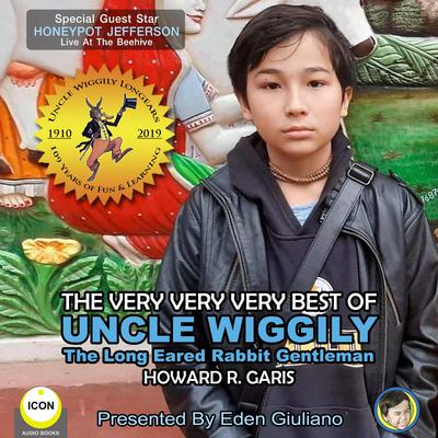 The Very Very Very Best Of Uncle Wiggily - The Long Eared Rabbit Gentleman Audiobook, by Howard R. Garis