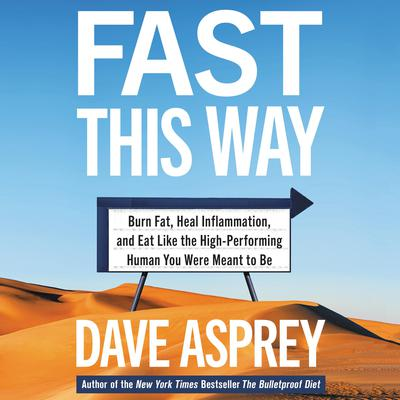 Fast This Way: Burn Fat, Heal Inflammation, and Eat Like the High-Performing Human You Were Meant to Be Audiobook, by