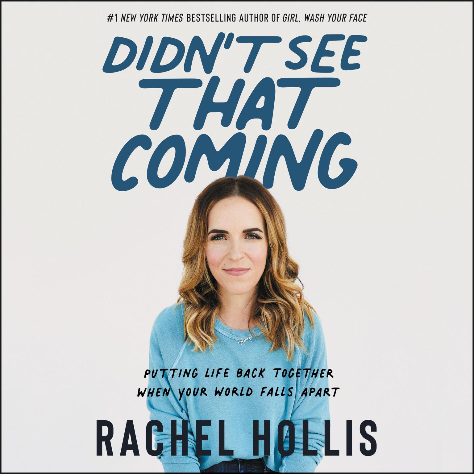 Didnt See That Coming: Putting Life Back Together When Your World Falls Apart Audiobook, by Rachel Hollis