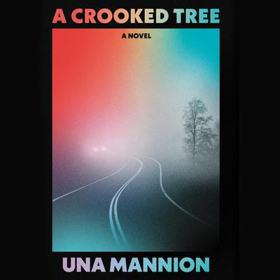 A Crooked Tree: A Novel Audiobook, by Una Mannion