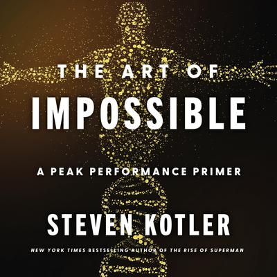 The Art of Impossible: A Peak Performance Primer Audiobook, by