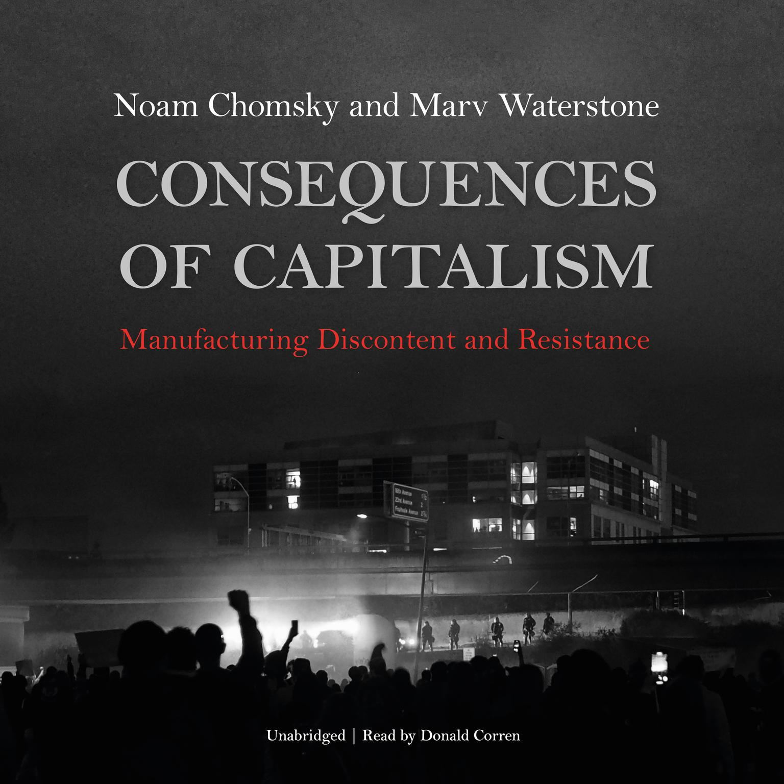 Consequences of Capitalism: Manufacturing Discontent and Resistance  Audiobook, by Noam Chomsky