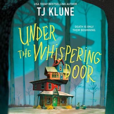 Under the Whispering Door Audiobook, by TJ Klune