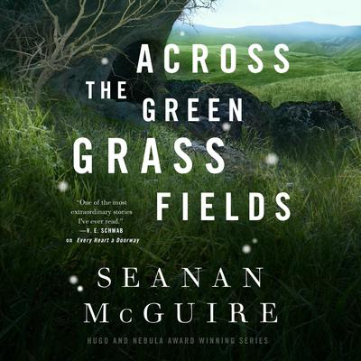 Across the Green Grass Fields Audiobook, by Seanan McGuire