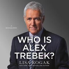 Who Is Alex Trebek?: A Biography Audiobook, by Lisa Rogak
