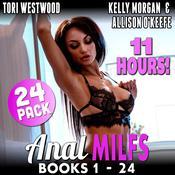 Anal MILFs Mega Bundle 24-Pack: Books 1—24 (First Time Anal Sex MILF Erotica) Audiobook, by Tori Westwood