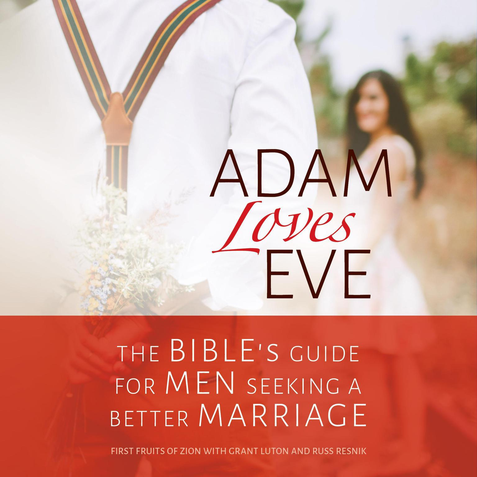 Printable Adam Loves Eve: The Bible's Guide for Men Seeking a Better Marriage: The Bible's Guide for Men Seeking a Better Marriage Audiobook Cover Art