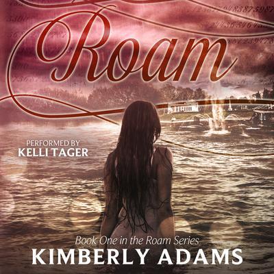 Roam  Audiobook, by Kimberly Adams
