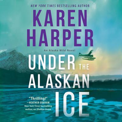 Under the Alaskan Ice Audiobook, by Karen Harper
