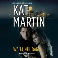 Wait Until Dark Audiobook, by Kat Martin