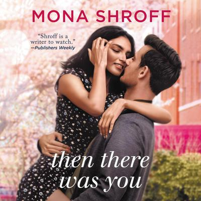 Then There Was You Audiobook, by Mona Shroff