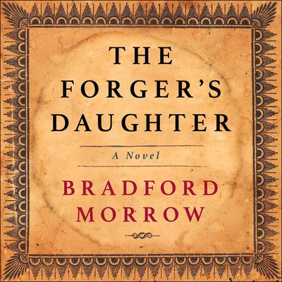 The Forgers Daughter Audiobook, by Bradford Morrow