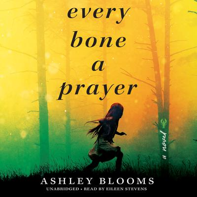 Every Bone a Prayer Audiobook, by Ashley Blooms